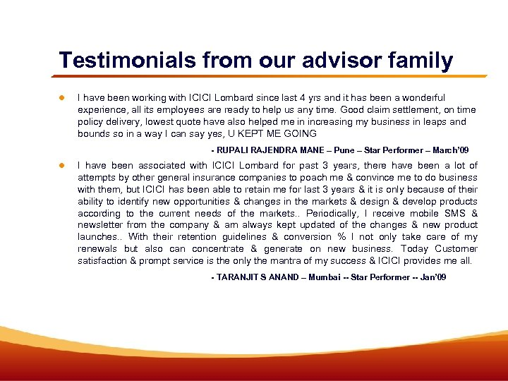 Testimonials from our advisor family I have been working with ICICI Lombard since last