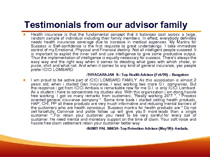 Testimonials from our advisor family Health insurance is that the fundamental concept that it