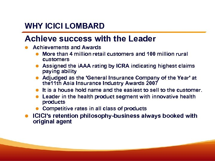 WHY ICICI LOMBARD Achieve success with the Leader Achievements and Awards More than 4