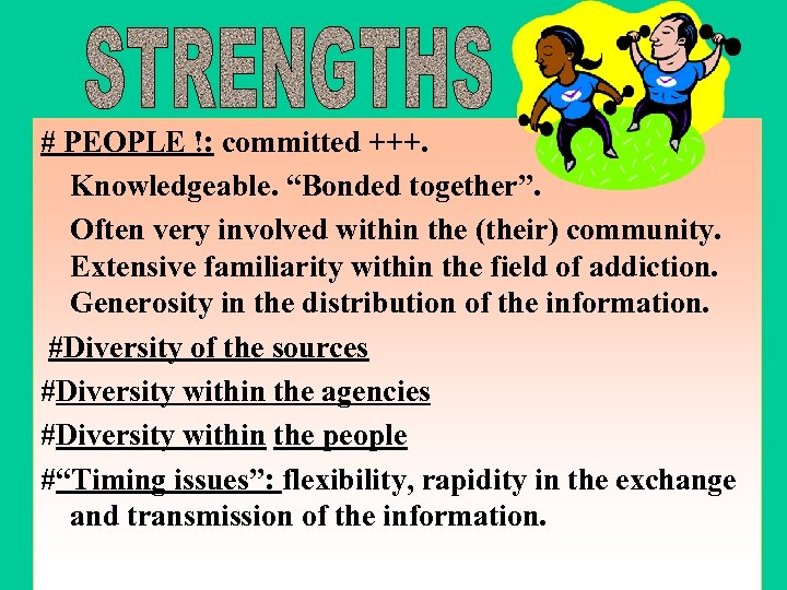 "# PEOPLE !: committed +++. Knowledgeable. ""Bonded together"". Often very involved within the (their)"
