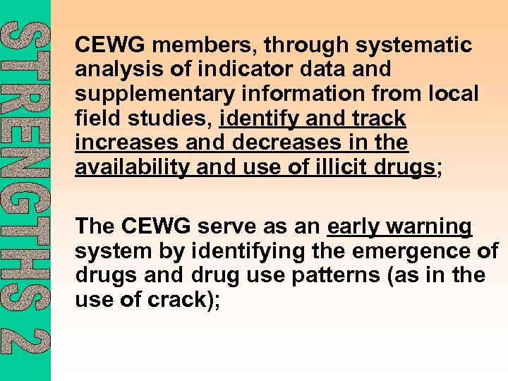 CEWG members, through systematic analysis of indicator data and supplementary information from local field