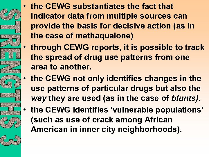 • the CEWG substantiates the fact that indicator data from multiple sources can