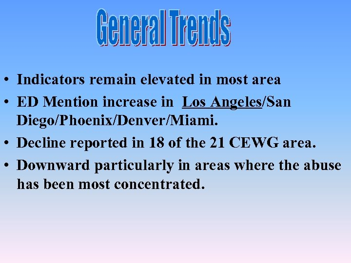 • Indicators remain elevated in most area • ED Mention increase in Los