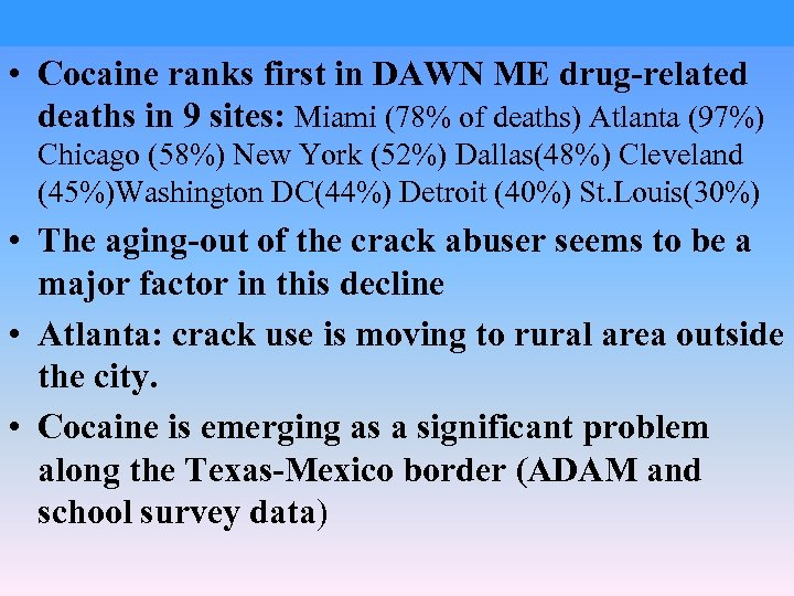 • Cocaine ranks first in DAWN ME drug-related deaths in 9 sites: Miami