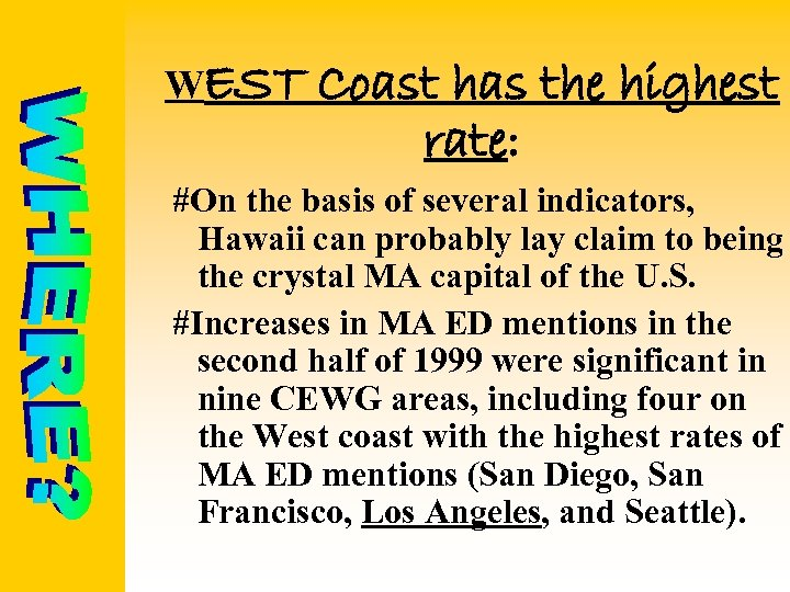 WEST Coast has the highest rate: #On the basis of several indicators, Hawaii can