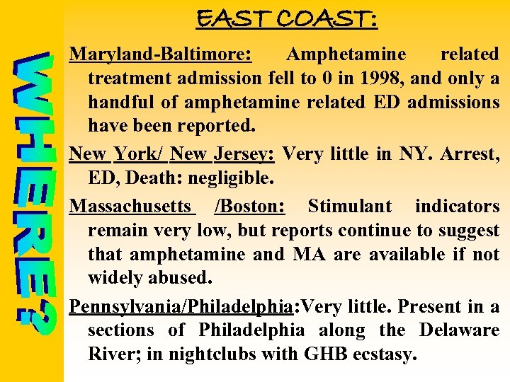 EAST COAST: Maryland-Baltimore: Amphetamine related treatment admission fell to 0 in 1998, and only