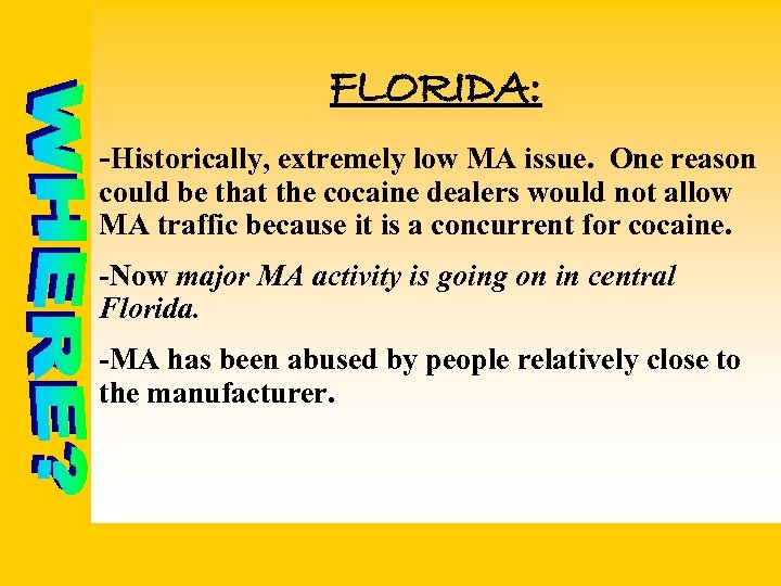 FLORIDA: -Historically, extremely low MA issue. One reason could be that the cocaine dealers