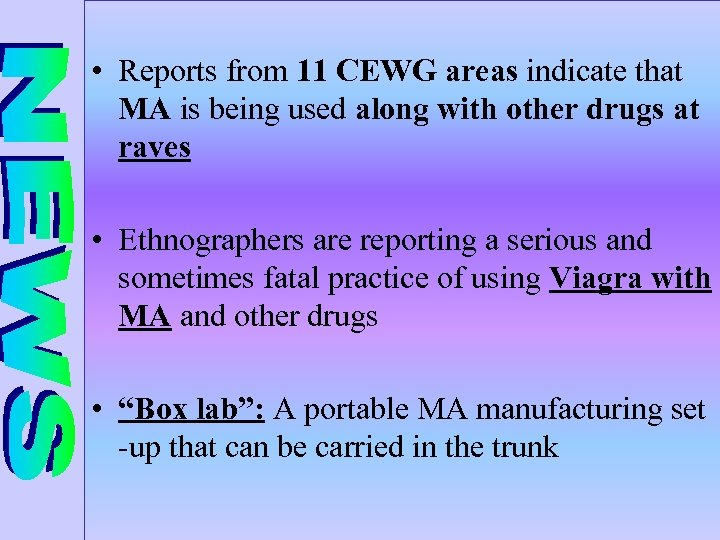 • Reports from 11 CEWG areas indicate that MA is being used along