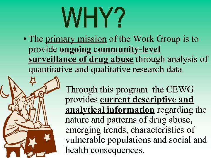 • The primary mission of the Work Group is to provide ongoing community-level