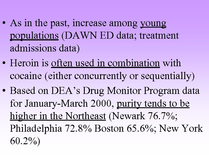 • As in the past, increase among young populations (DAWN ED data; treatment