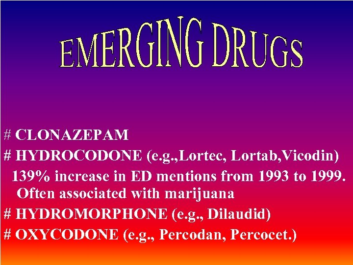 # CLONAZEPAM # HYDROCODONE (e. g. , Lortec, Lortab, Vicodin) 139% increase in ED
