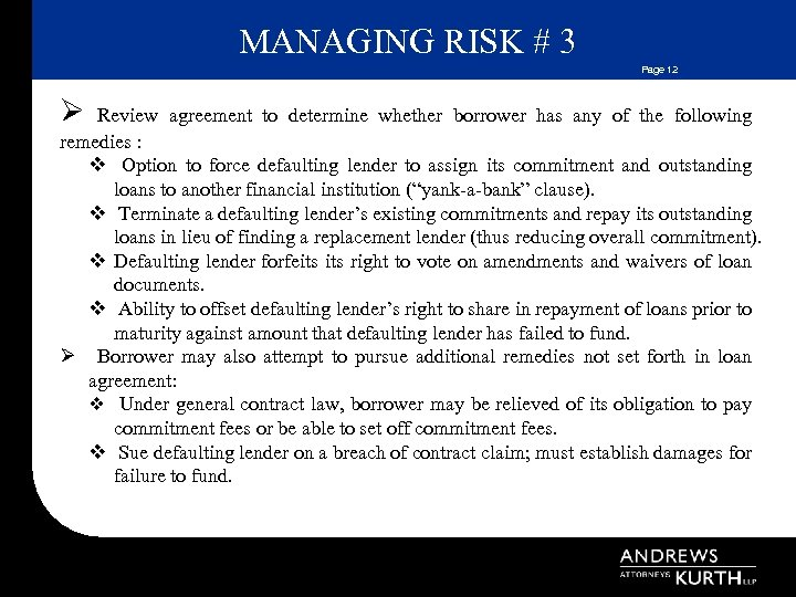 MANAGING RISK # 3 Page 12 Ø Review agreement to determine whether borrower has