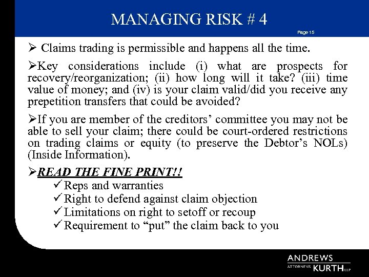 MANAGING RISK # 4 Page 15 Ø Claims trading is permissible and happens all