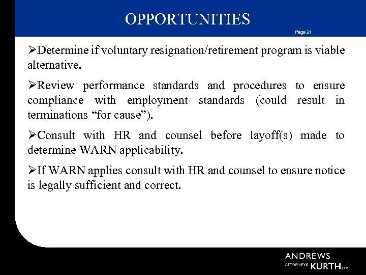 OPPORTUNITIES Page 21 ØDetermine if voluntary resignation/retirement program is viable alternative. ØReview performance standards