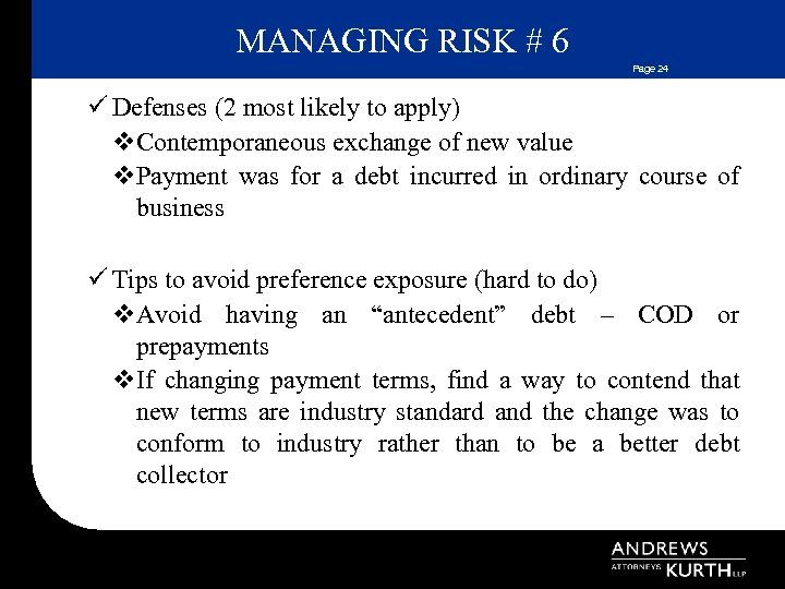 MANAGING RISK # 6 Page 24 ü Defenses (2 most likely to apply) v.
