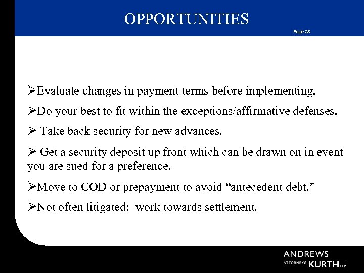 OPPORTUNITIES Page 25 ØEvaluate changes in payment terms before implementing. ØDo your best to