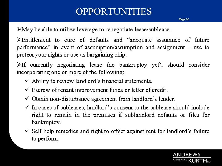 OPPORTUNITIES Page 28 ØMay be able to utilize leverage to renegotiate lease/sublease. ØEntitlement to