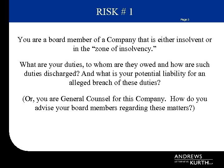 RISK # 1 Page 3 You are a board member of a Company that