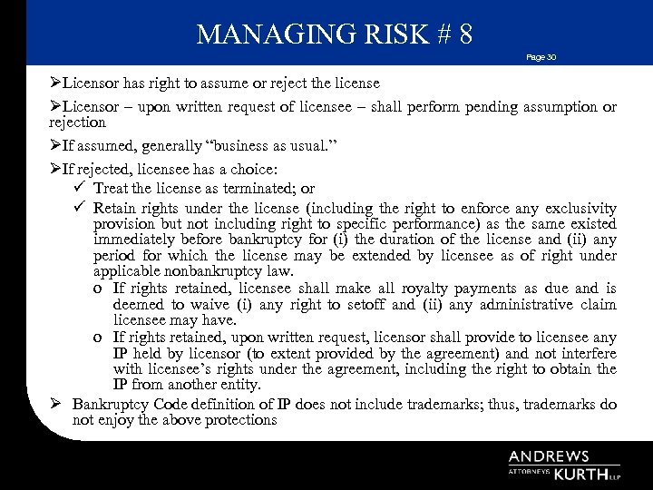 MANAGING RISK # 8 Page 30 ØLicensor has right to assume or reject the