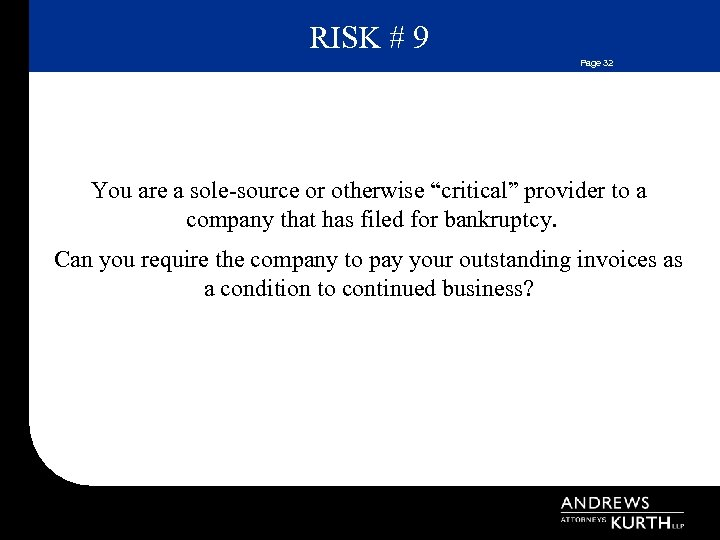 """RISK # 9 Page 32 You are a sole-source or otherwise """"critical"""" provider to"""