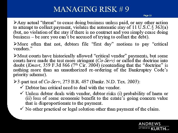 """MANAGING RISK # 9 Page 33 ØAny actual """"threat"""" to cease doing business unless"""