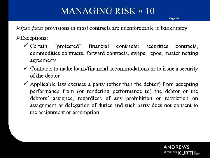 MANAGING RISK # 10 Page 36 ØIpso facto provisions in most contracts are unenforceable