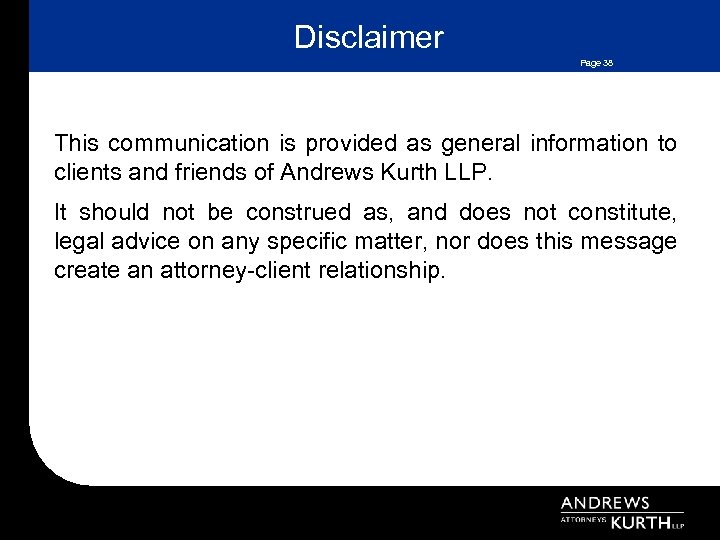 Disclaimer Page 38 This communication is provided as general information to clients and friends