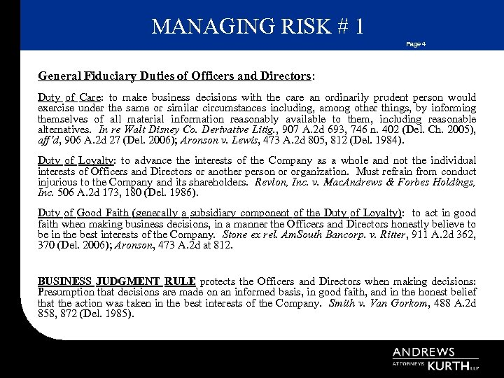 MANAGING RISK # 1 Page 4 General Fiduciary Duties of Officers and Directors: Duty