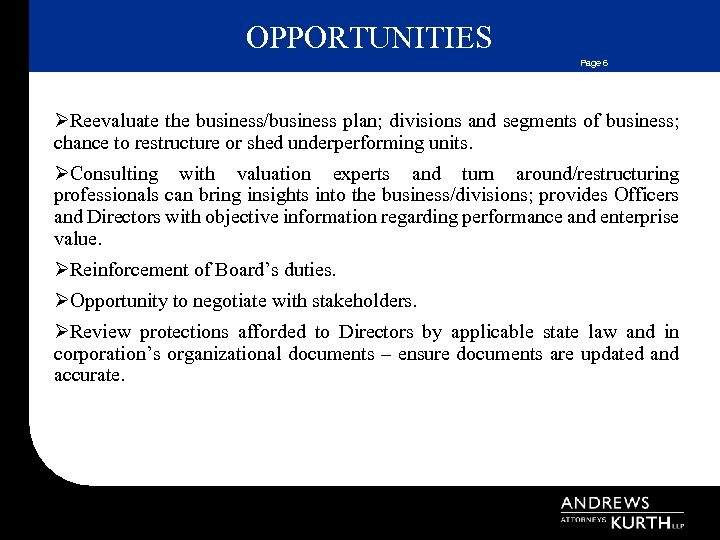 OPPORTUNITIES Page 6 ØReevaluate the business/business plan; divisions and segments of business; chance to