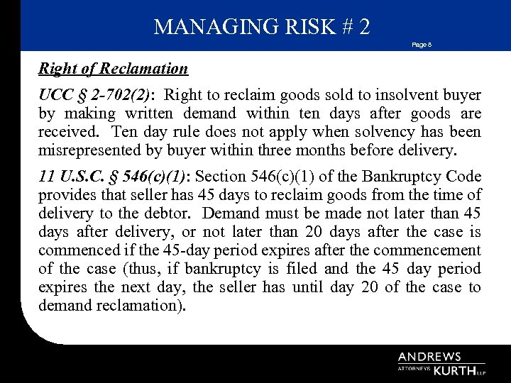 MANAGING RISK # 2 Page 8 Right of Reclamation UCC § 2 -702(2): Right