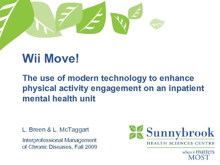 Wii Move! The use of modern technology to enhance physical activity engagement on an