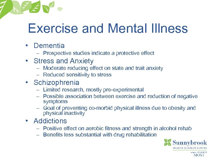 Exercise and Mental Illness • Dementia – Prospective studies indicate a protective effect •