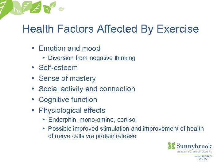 Health Factors Affected By Exercise • Emotion and mood • Diversion from negative thinking