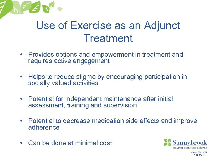 Use of Exercise as an Adjunct Treatment • Provides options and empowerment in treatment