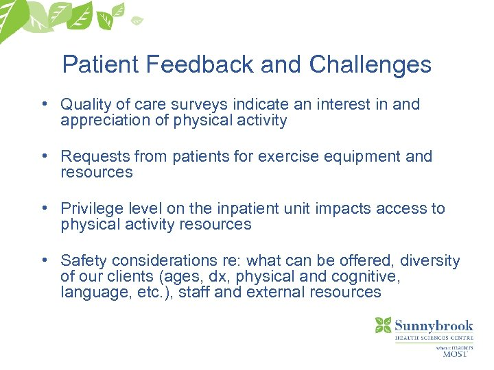 Patient Feedback and Challenges • Quality of care surveys indicate an interest in and