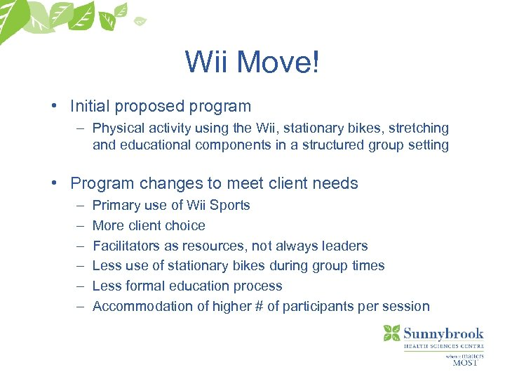 Wii Move! • Initial proposed program – Physical activity using the Wii, stationary bikes,