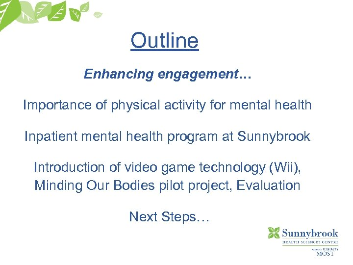 Outline Enhancing engagement… Importance of physical activity for mental health Inpatient mental health program