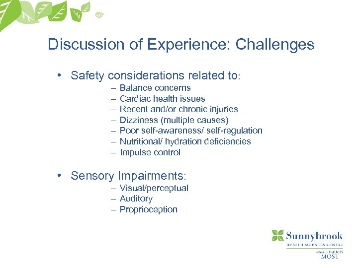 Discussion of Experience: Challenges • Safety considerations related to: – – – – Balance