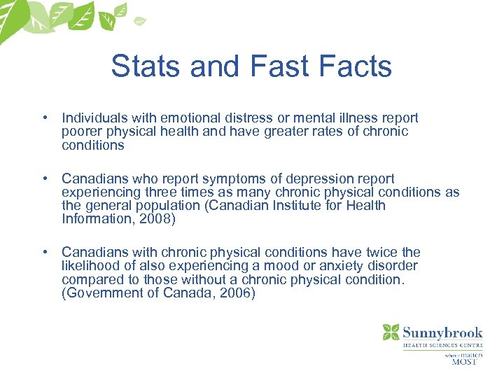 Stats and Fast Facts • Individuals with emotional distress or mental illness report poorer