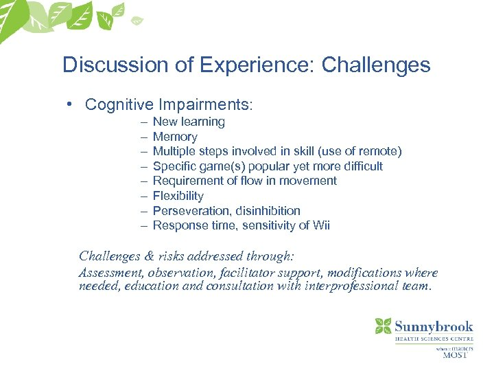 Discussion of Experience: Challenges • Cognitive Impairments: – – – – New learning Memory