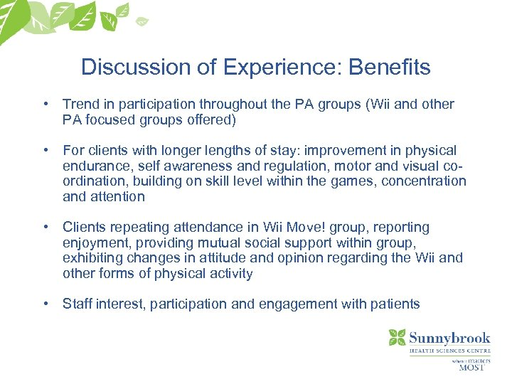 Discussion of Experience: Benefits • Trend in participation throughout the PA groups (Wii and