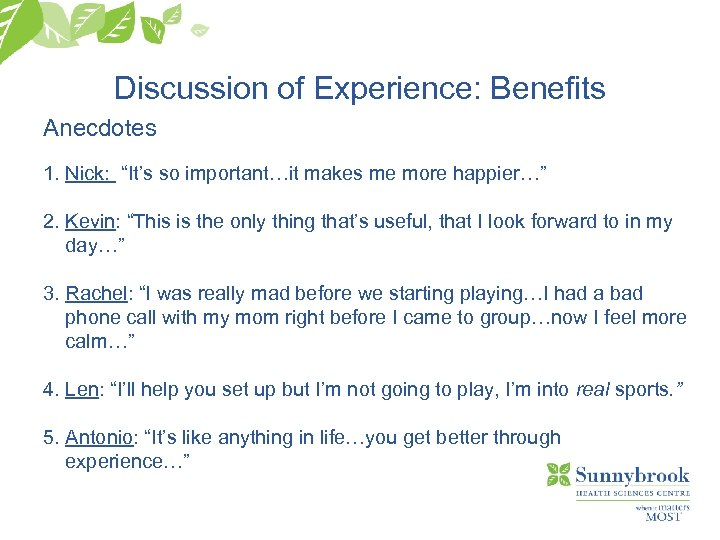 "Discussion of Experience: Benefits Anecdotes 1. Nick: ""It's so important…it makes me more happier…"""