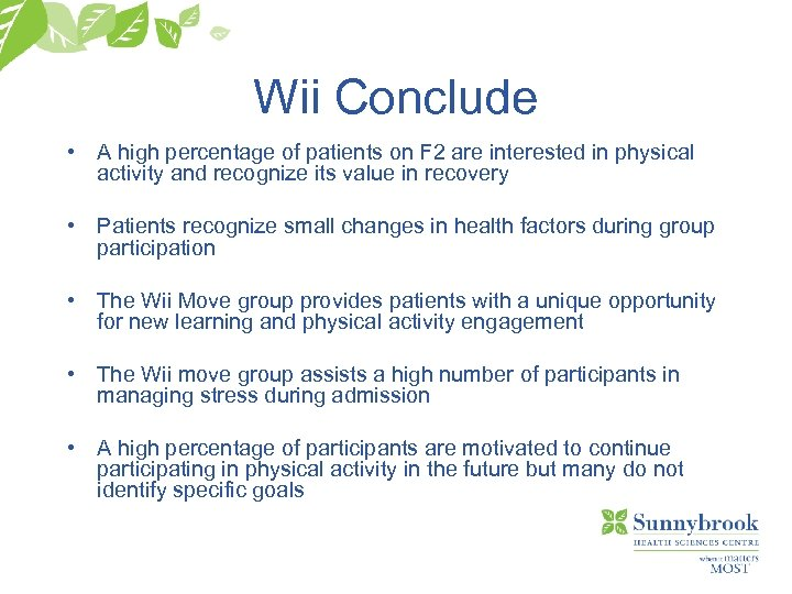 Wii Conclude • A high percentage of patients on F 2 are interested in