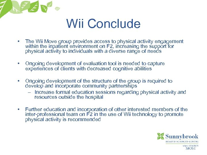 Wii Conclude • The Wii Move group provides access to physical activity engagement within