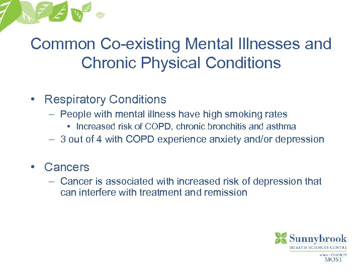 Common Co-existing Mental Illnesses and Chronic Physical Conditions • Respiratory Conditions – People with