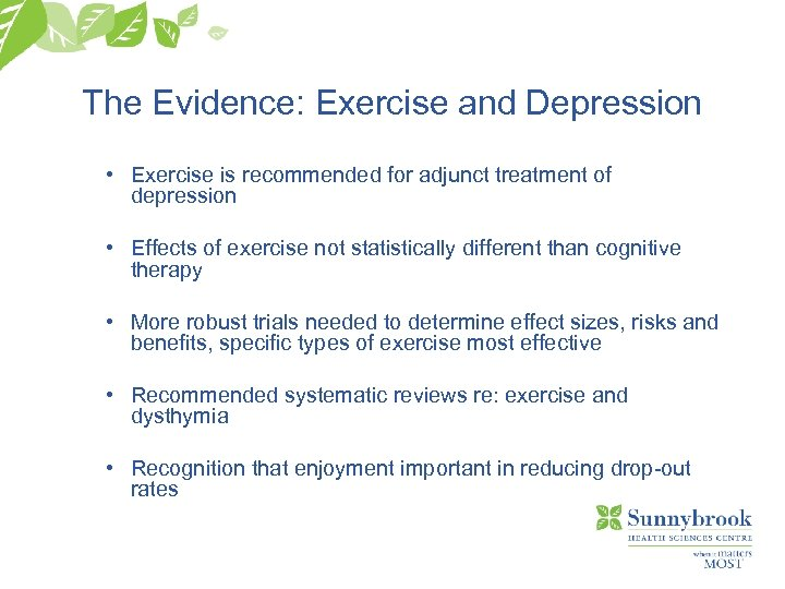 The Evidence: Exercise and Depression • Exercise is recommended for adjunct treatment of depression