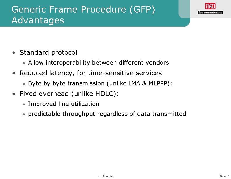 Generic Frame Procedure (GFP) Advantages • Standard protocol • Allow interoperability between different vendors