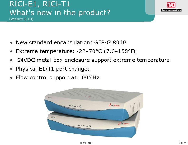RICi-E 1, RICi-T 1 What's new in the product? (Version 2. 10) • New