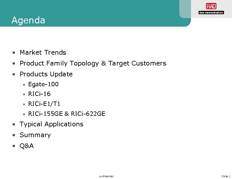 Agenda • Market Trends • Product Family Topology & Target Customers • Products Update