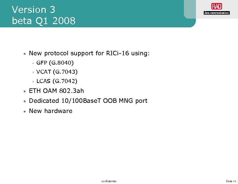 Version 3 beta Q 1 2008 • New protocol support for RICi-16 using: •